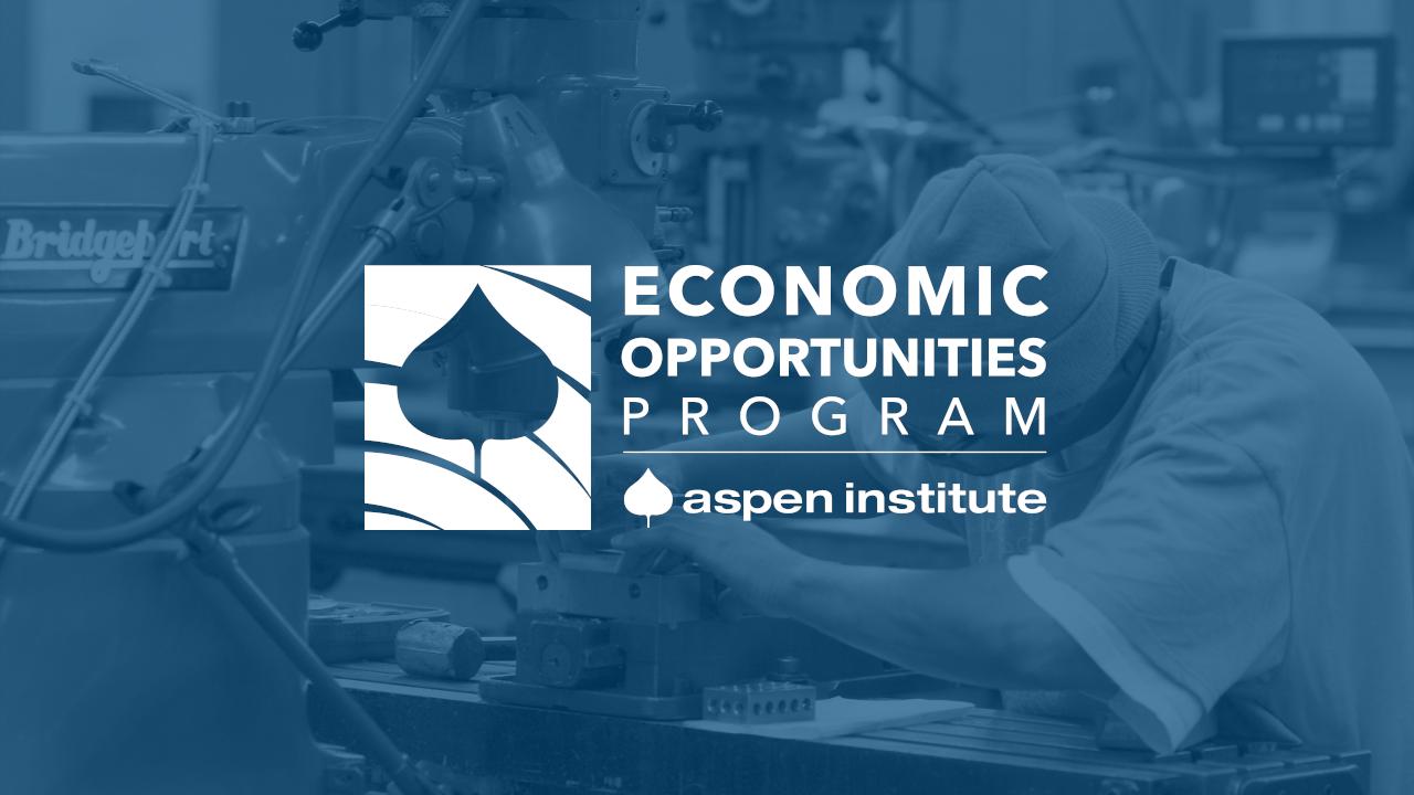 Economic Opportunities Program - The Aspen Institute