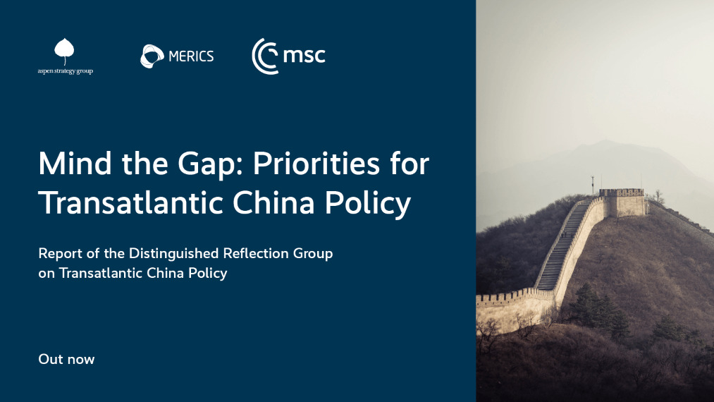 Mind the Gap: Priorities for Transatlantic China Policy