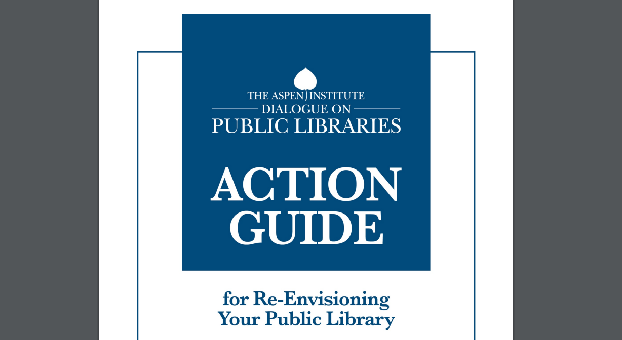 Aspen Institute Releases Version 2.0 of Action Guide for Re-Envisioning Your Public Library