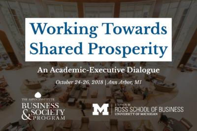 Working Towards Shared Prosperity: An Academic-Executive Dialogue