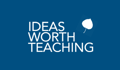 Ideas Worth Teaching