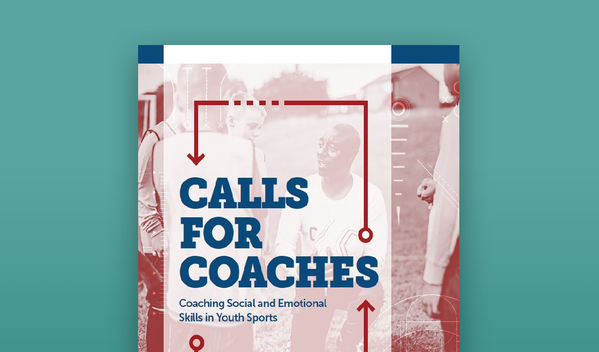 Calls for Coaches: Coaching Social and Emotional Skills in Youth Sports