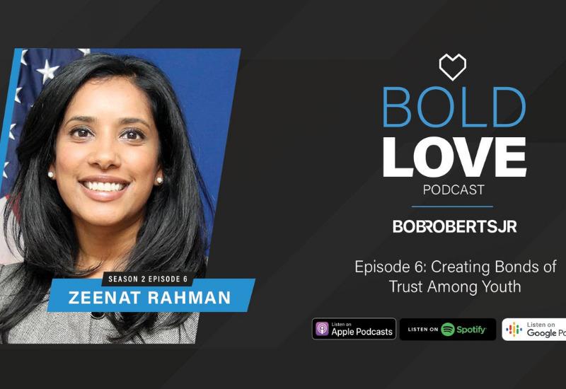 Zeenat Rahman on the Bold Love Podcast