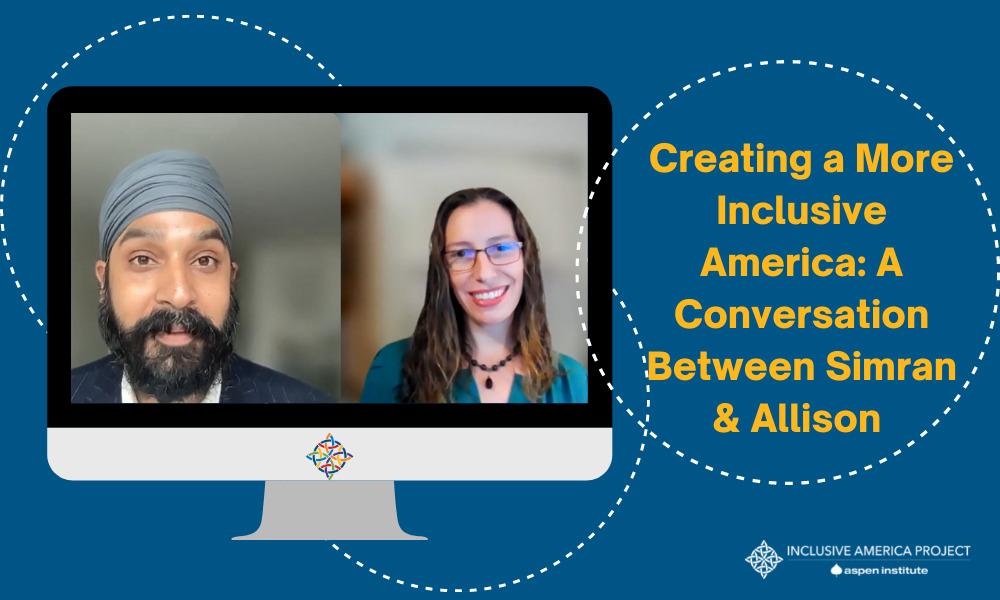 Creating a More Inclusive America: A Conversation Between Simran & Allison