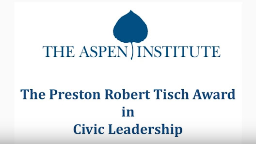 The Aspen Institute Preston Robert Tisch Award in Civic Leadership