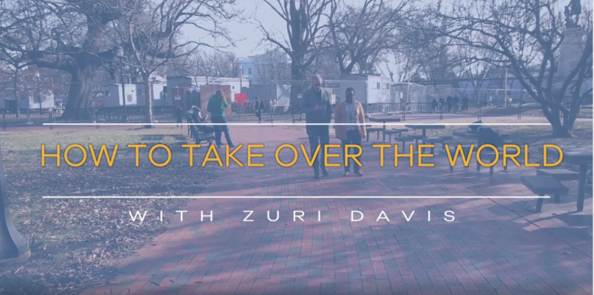 How to Take over the World with Zuri Davis