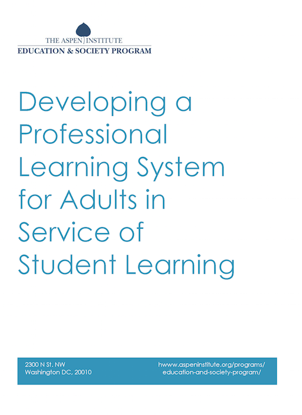 Developing a Professional Learning System for Adults in Service of Student Learning