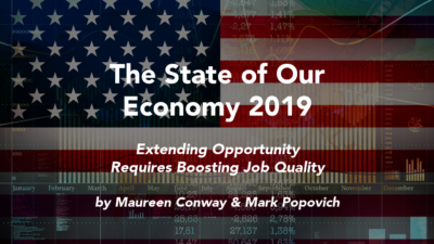 The State of Our Economy 2019 – Extending Opportunity Requires Boosting Job Quality