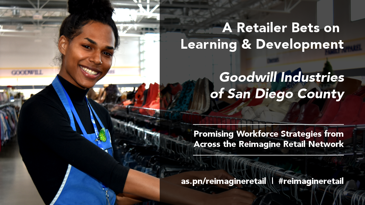A Retailer Bets On Learning And Development Goodwill Industries Of San Diego County The Aspen Institute