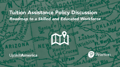 Tuition Assistance Policy Discussion: Roadmap to a Skilled and Educated Workforce
