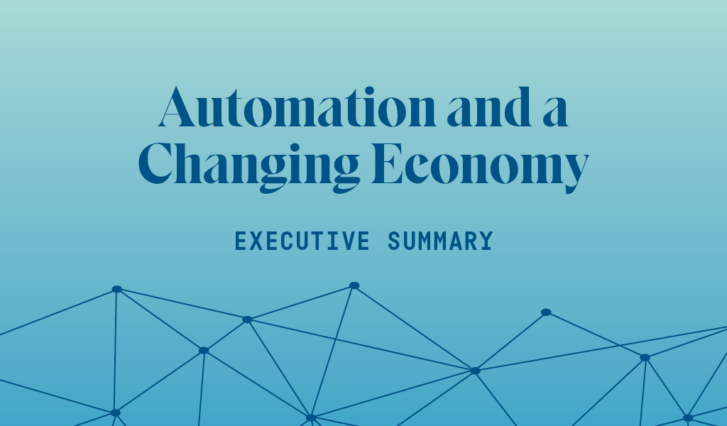 Automation and a Changing Economy: Executive Summary