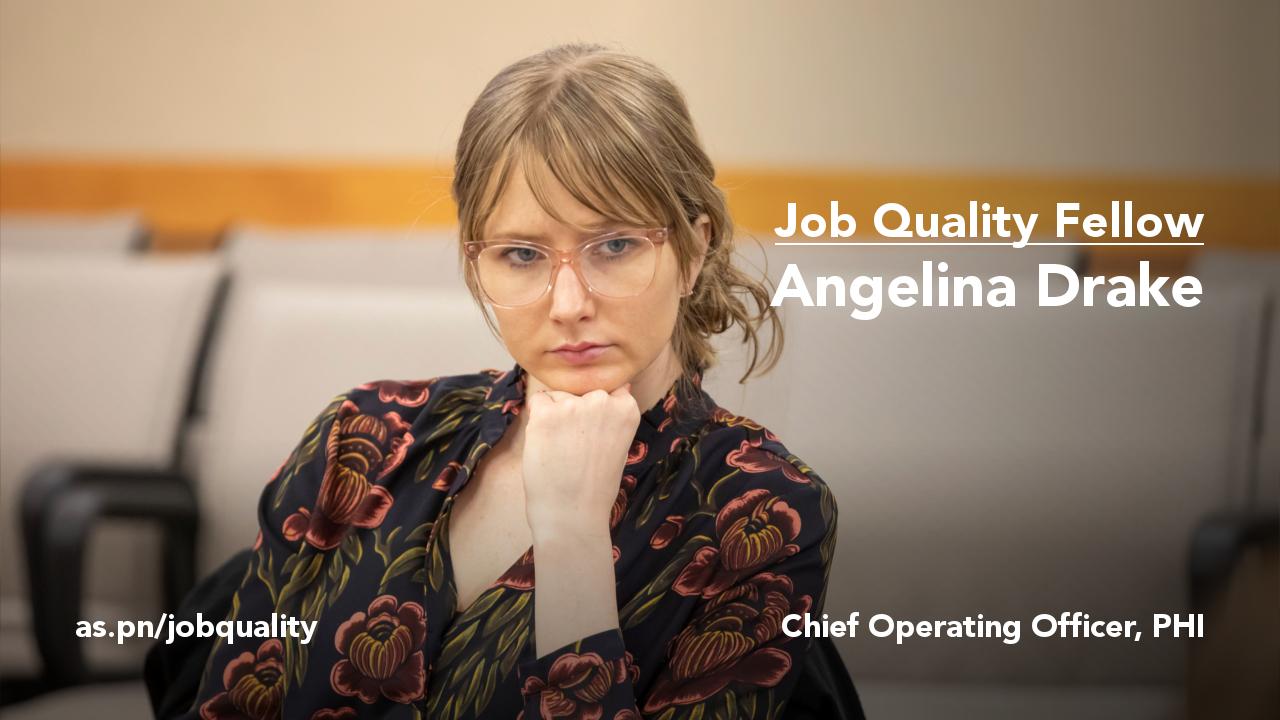 Angelina Drake, Job Quality Fellow - The Aspen Institute