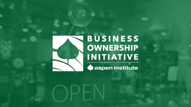 The Aspen Institute Business Ownership Initiative