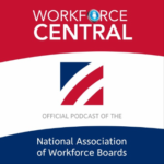 Workforce Central: Official Podcast of the National Association of Workforce Boards