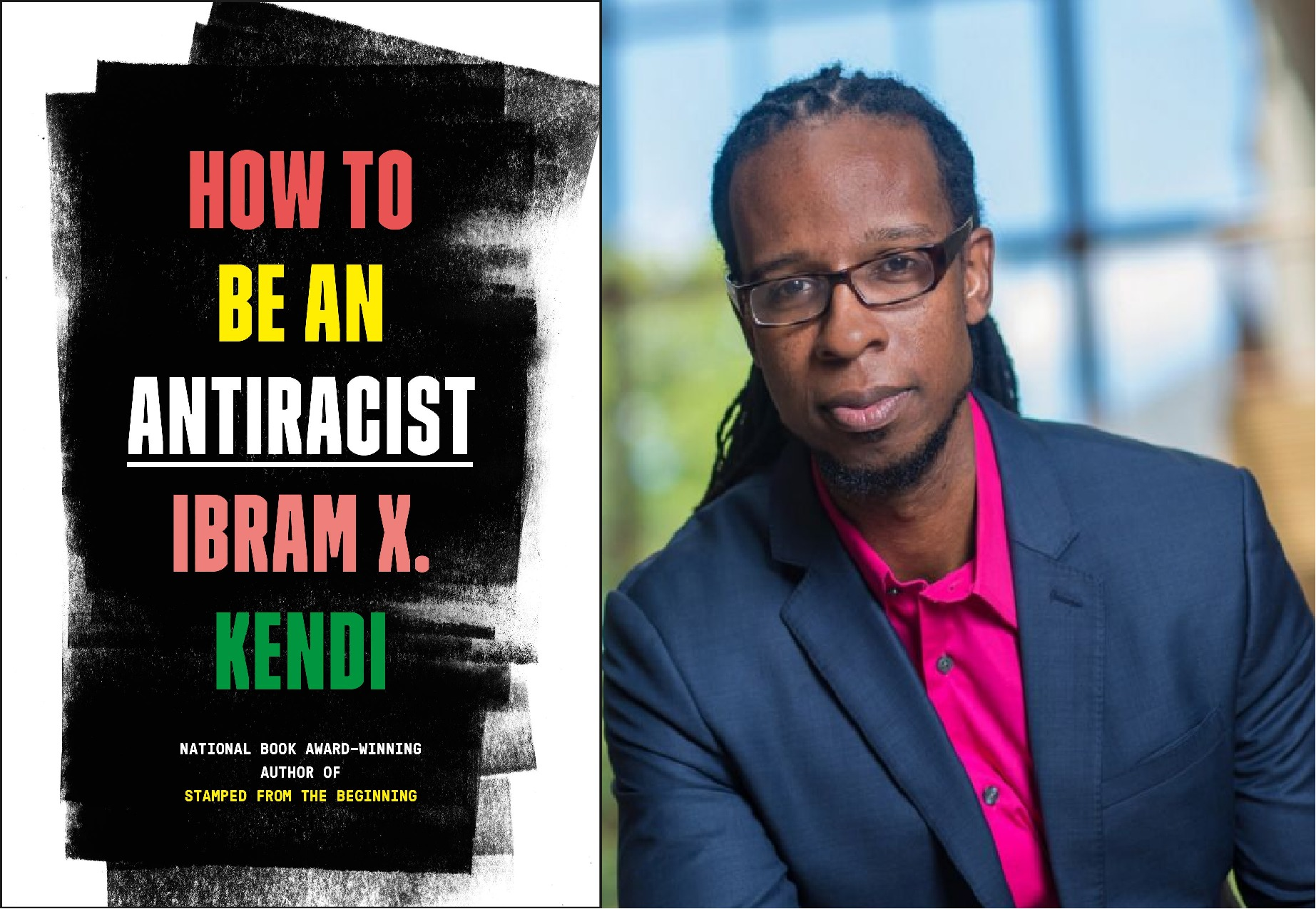 """Book Talk with Ibram X. Kendi on """"How to Be an Antiracist"""""""