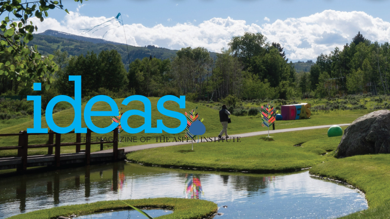 Reflection & Exhilaration: Aspen Ideas: Health and Aspen Ideas Festival