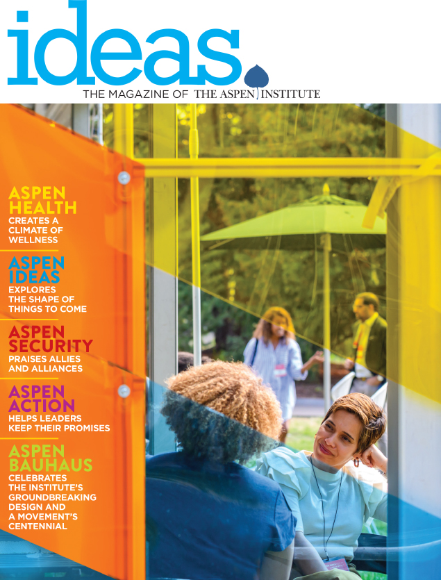 IDEAS: the Magazine of the Aspen Institute Special Issue 2019