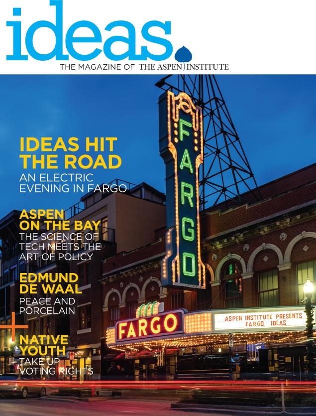 IDEAS: the Magazine of the Aspen Institute Winter 2019 / 20