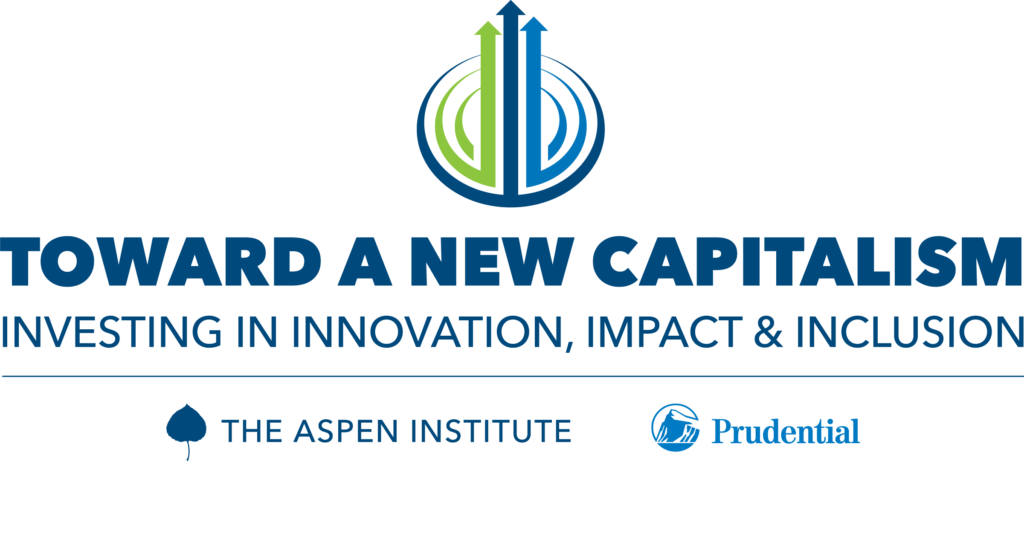 Toward a New Capitalism: Investing in Innovation, Impact & Inclusion