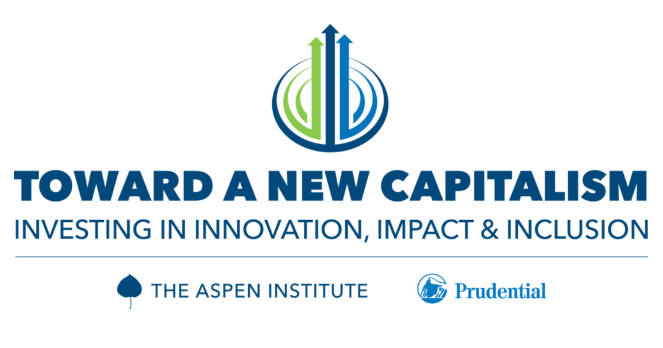 """Leaders in Impact Investing, Aspen Institute, Prudential Financial to Co-Host Impact Investing Summit, """"Toward a New Capitalism"""""""