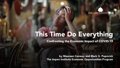 "Foreground: ""This Time Do Everything: Confronting the Economic Impact of COVID-19 by Maureen Conway and Mark Popovich, The Aspen Institute Economic Opportunities Program."" Background: photo of a sad-looking restaurant worker in an empty restaurant."