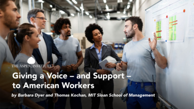 Giving a Voice – and Support – to American Workers by Barbara Dyer and Thomas Kochan, MIT Sloan School of Management