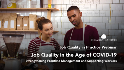 Job Quality in Practice Webinar - Job Quality in the Age of COVID-19: Strengthening Frontline Management and Supporting Workers