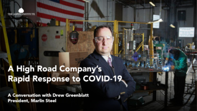 A High Road Company's Rapid Response to COVID-19: A Conversation with Marlin Steel President Drew Greenblatt