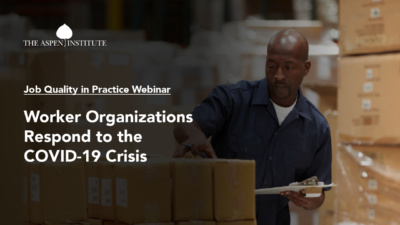 "Foreground: ""Job Quality in Practice Webinar: Worker Organizations Respond to the COVID-19 Crisis."" Background: Photo of warehouse worker preparing goods for dispatch."