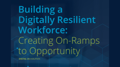 Building a Digitally Resilient Workforce: Creating On-Ramps to Opportunity