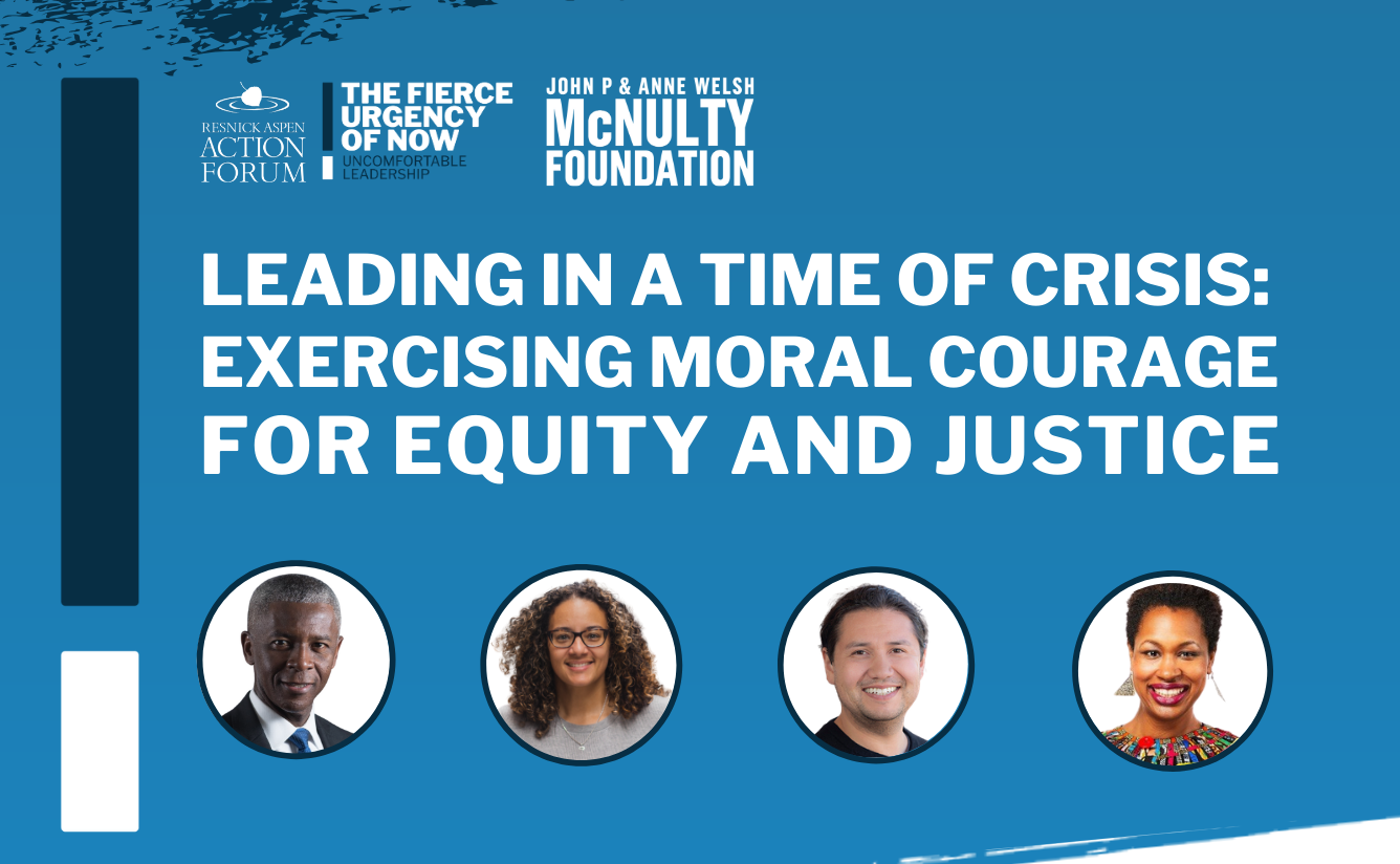 Leading in a Time of Crisis: Exercising Moral Courage for Equity and Justice