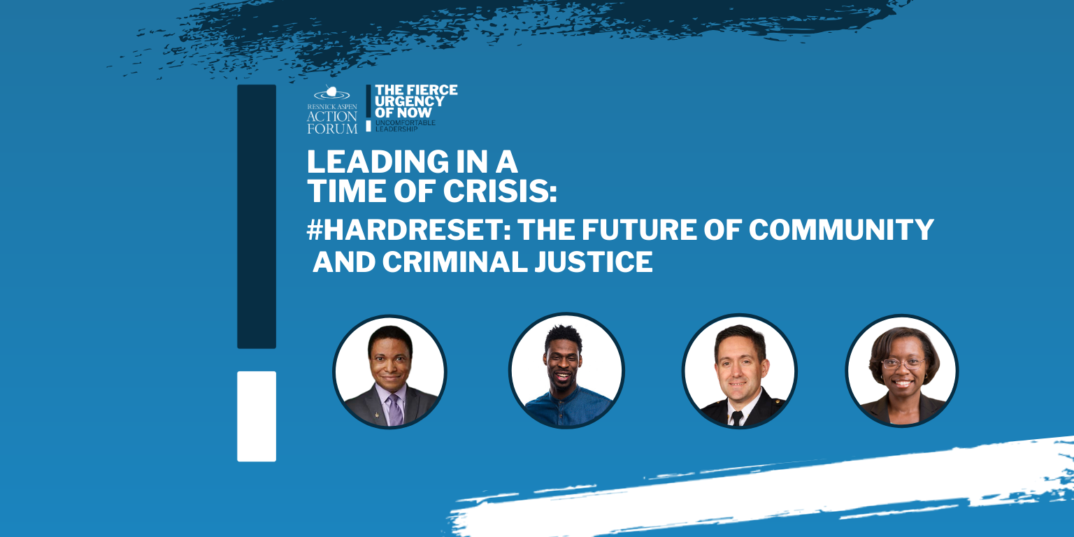 Leading in a Time of Crisis:  #HardReset: The Future of Community and Criminal Justice
