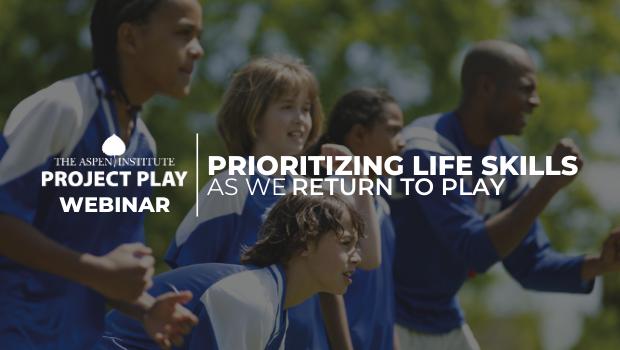 Prioritizing Life Skills as We Return to Play