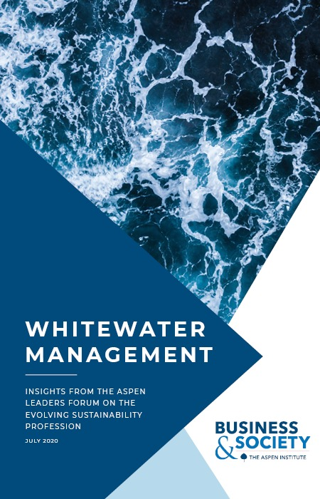 Whitewater Management: Insights from the Aspen Leaders Forum on the Evolving Sustainability Profession