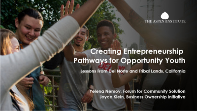 Creating Entrepreneurship Pathways for Opportunity Youth: Lessons From Del Norte and Tribal Lands, California