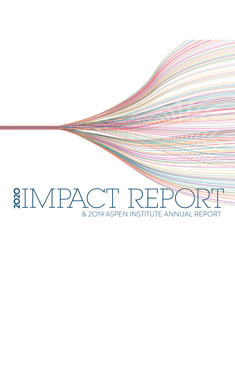 2020 Impact Report & 2019 Aspen Institute Annual Report