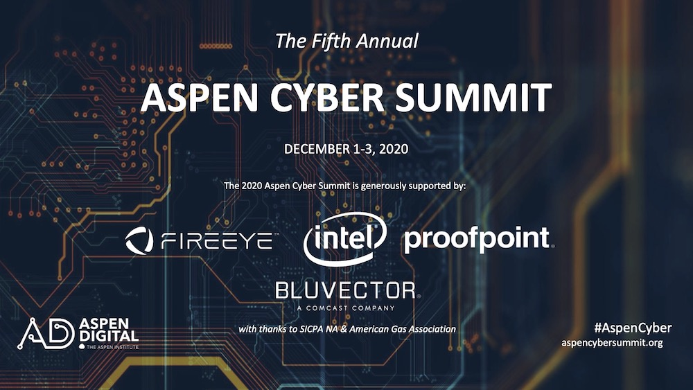 Aspen Cyber Summit to Feature Top Leaders from Capitol Hill, CISA, Secret Service, NSA, and NGA, as well as Senior Executives from Facebook, Cloudflare, and more, December 1st Through 3rd