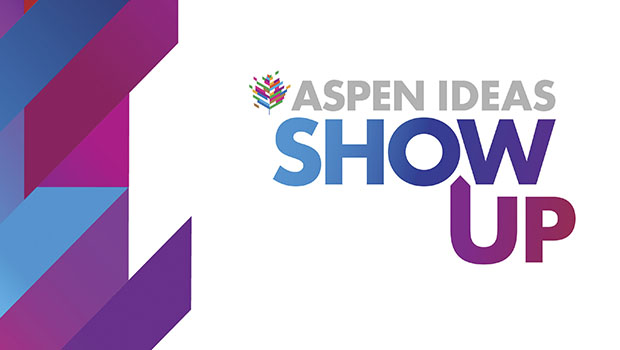 Aspen Ideas: Show Up