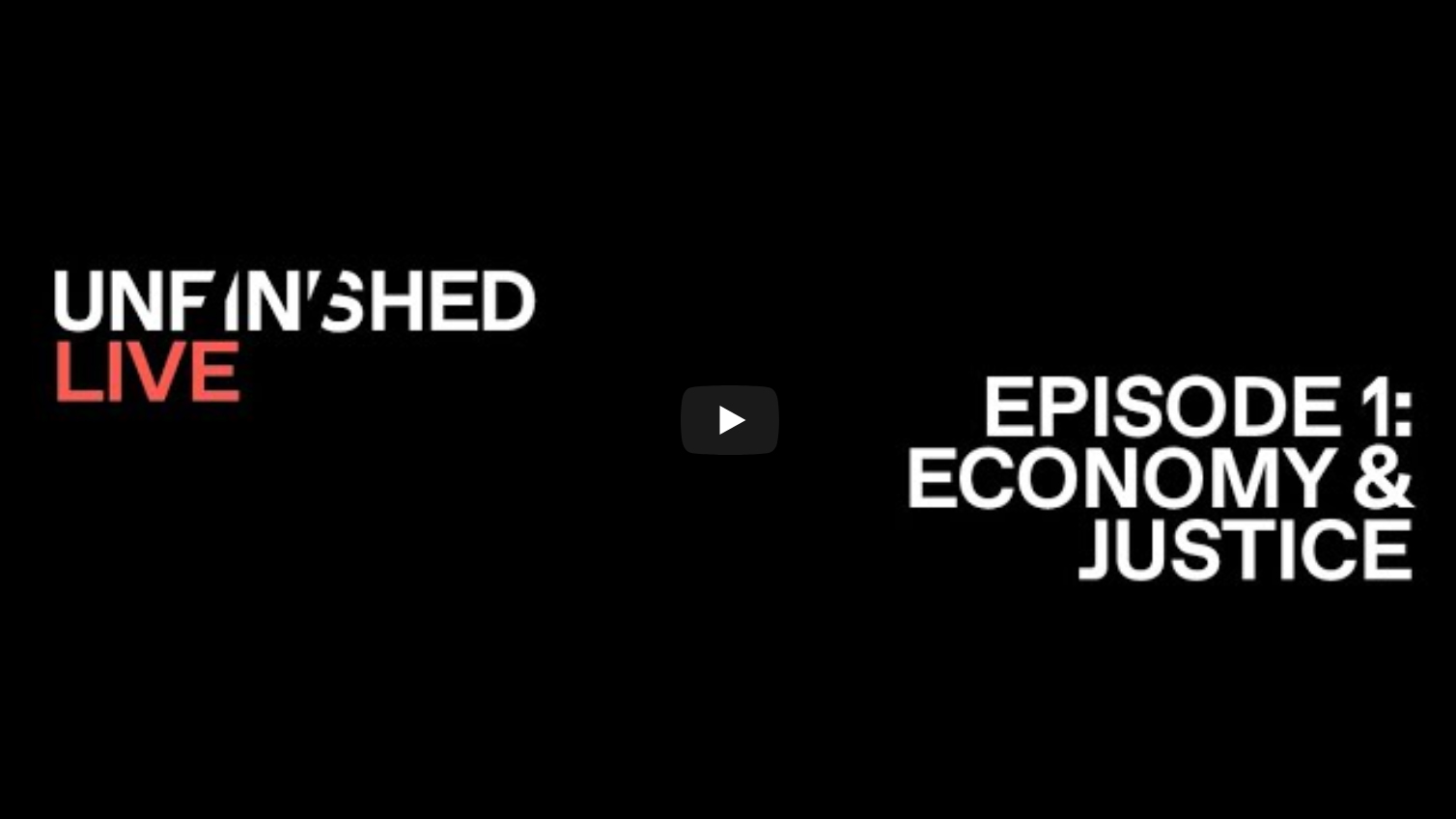Unfinished Live: Economy & Justice