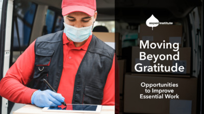 "Foreground: ""The Aspen Institute. 'Moving Beyond Gratitude: Opportunities to Improve Essential Work.' Tues, Dec 15, 2 p.m. ET. as.pn/essential #talkopportunity"" Background: Photo of a delivery worker wearing a face mask and gloves."