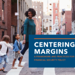 Centering the Margins: A Framework and Practices for Person-Centered Financial Security Policy