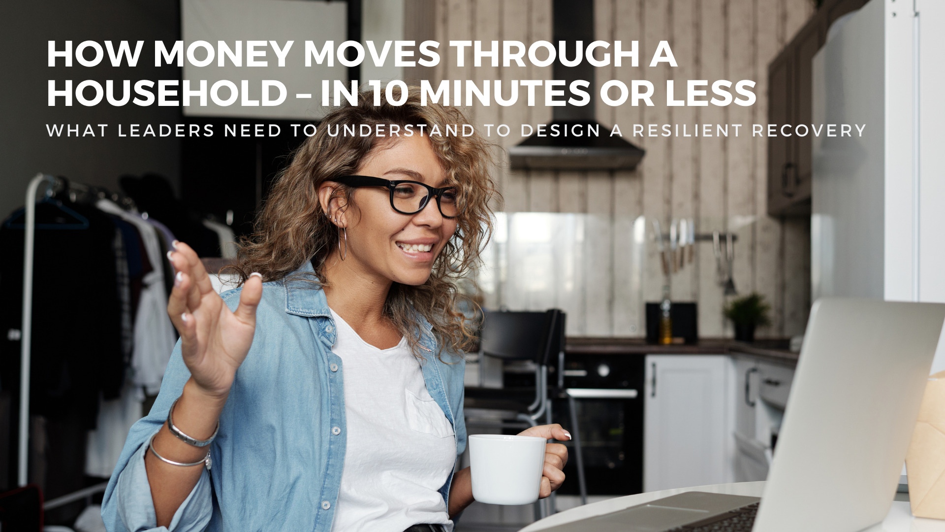 How Money Moves through a Household – in 10 Minutes or Less