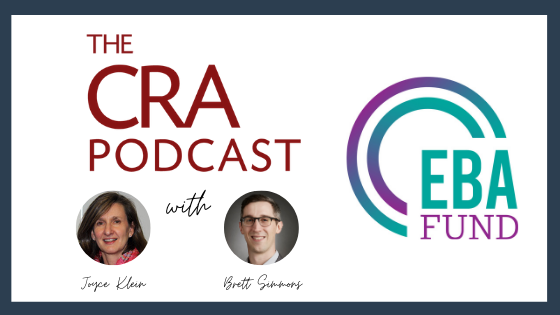 The CRA Podcast with Joyce Klein and Brett Simmons (EBA Fund)