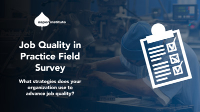 Job Quality in Practice Field Survey. What strategies does your organization use to advance job quality?