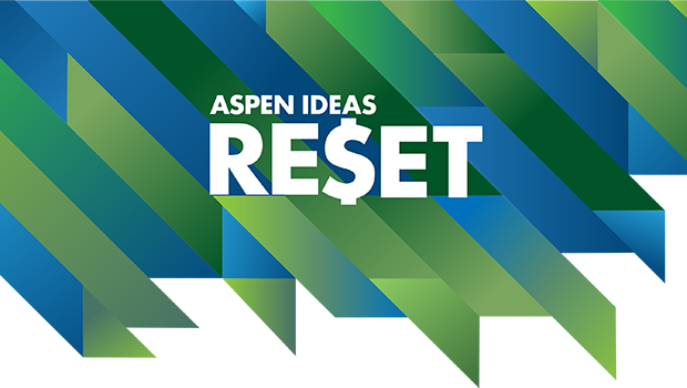 Aspen Ideas: RE$ET