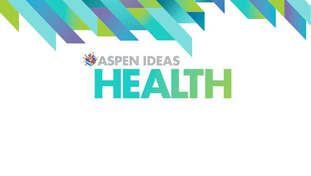 Aspen Ideas: Health 2021