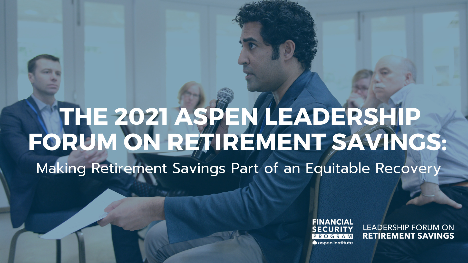 The 2021 Aspen Leadership Forum on Retirement Savings