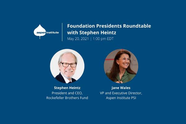 Foundation Presidents' Roundtable featuring Steven Heintz