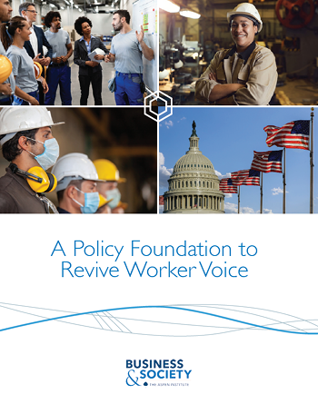 A Policy Foundation to Revive Worker Voice - The Aspen Institute