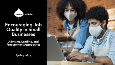 """Foreground: """"Encouraging Job Quality in Small Businesses: Advising, Lending, and Procurement Approaches. May 20, 2 p.m. EDT. Tweet #jobquality"""" Background: Photo of two small business owners wearing face masks while working at a laptop."""